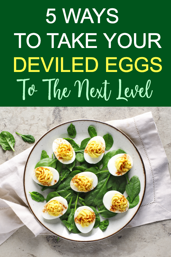 Pinterest photo of deviled eggs on a plate with the text 5 Ways To Take Your Deviled Eggs To The Next Level