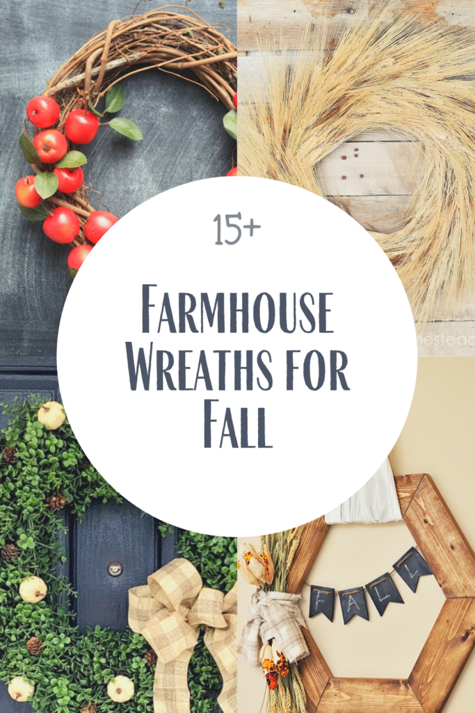collage of farmhouse wreaths for fall with 15+ farmhouse wreaths for fall text