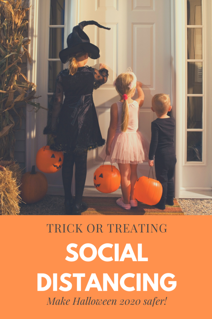 "Pinterest image of kids trick or treating with the text ""Trick or Treating Social Distancing - Make Halloween 2020 safer!"""