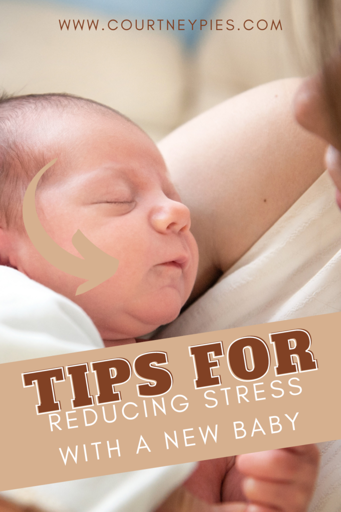 Newborn baby in new moms arms with text that says Tips For Reducing Stress With a New Baby